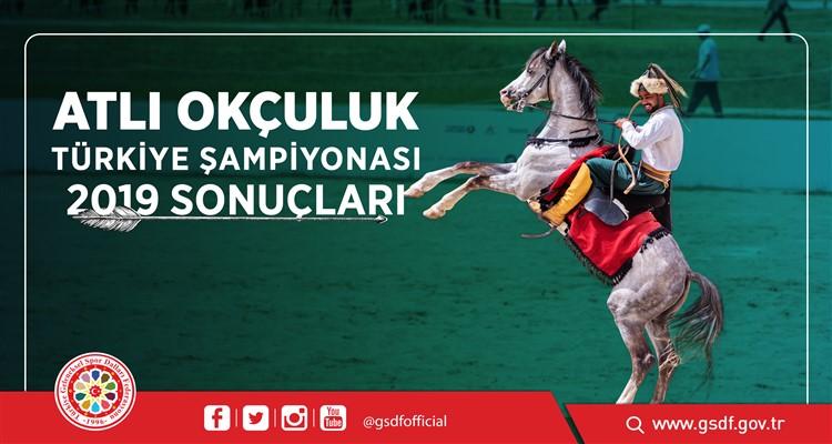 2019 yılı Atlı Okçuluk Türkiye Şampiyonası Final Müsabakalarına ilişkin sonuçlar açıklandı.